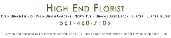 High End Florist | Palm Beach | Jupiter Island